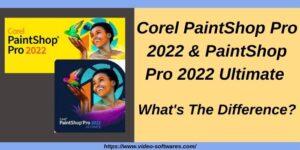 Read more about the article Corel PaintShop Pro VS PaintShop Pro 2022 Ultimate