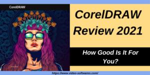 CorelDRAW Review 2021- Reasons To Choose CorelDRAW