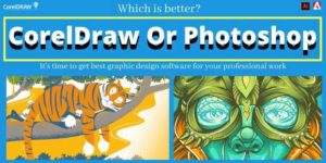 Which is better CorelDraw or Photoshop?