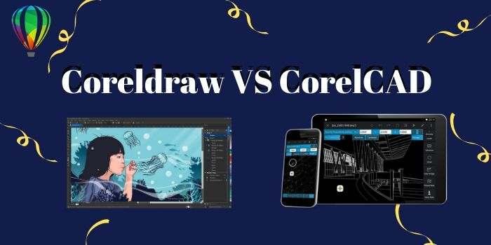 CorelDraw vs CorelCAD 2021 : Features Comparison