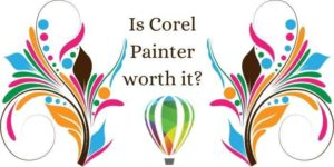 Is Corel Painter 2021 worth it?