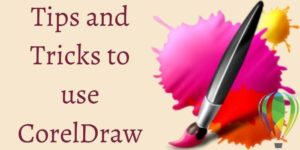 Tips and Tricks to Use CorelDraw