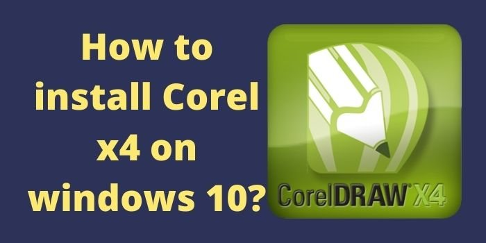How to install Corel x4 on Windows 10?