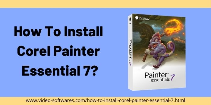 How to install Corel Painter Essential 7?