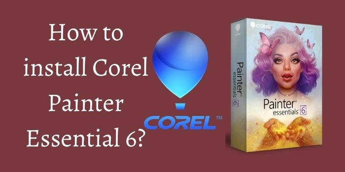 How to install Corel Painter Essential 6?