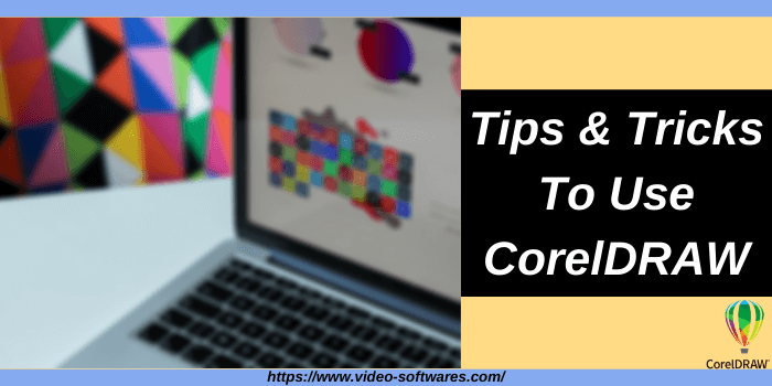 Tips and Tricks to Use CorelDraw 2021