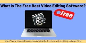 What is the Free Best Video Editing Software 2021?