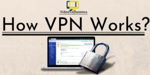 How VPN Works?