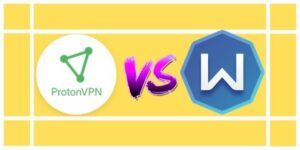 ProtonVPN vs Windscribe 2021:- Which one is better option?