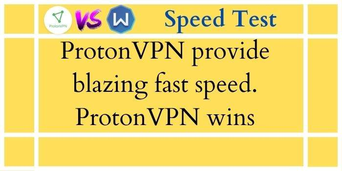 ProtonVPN Vs Windscribe Speed Test