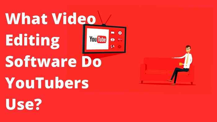 What Video Editing Software Do YouTuber's Use