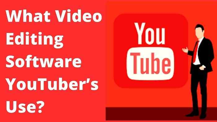 What Video Editing Software YouTubers Use?