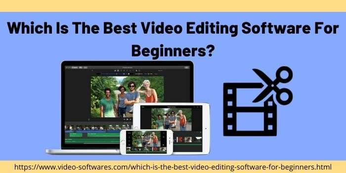You are currently viewing Which Is The Best Video Editing Software For Beginners?