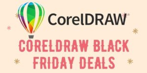 Save Upto 70% On CorelDraw Black Friday Deals 2021