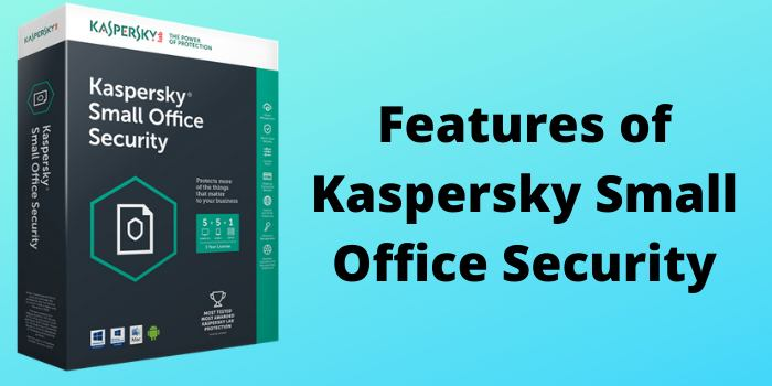 Features of Kaspersky Small Office Security