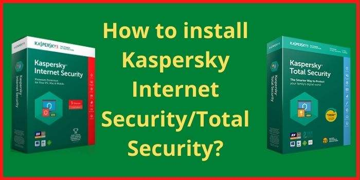 Install Kaspersky Internet & Total Security