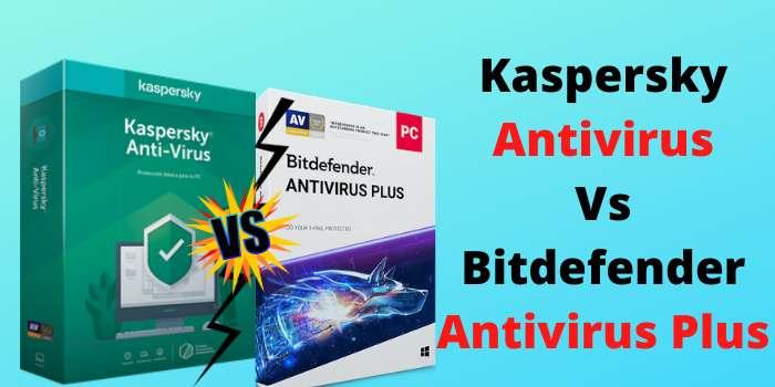 Kaspersky Antivirus Vs Bitdefender Antivirus Plus