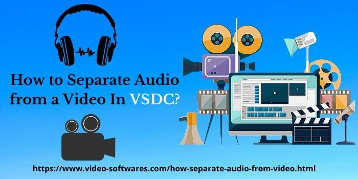 Separate Audio From Video By VSDC