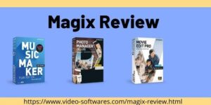 Magix Review 2021- Best Video Editor Tool Or Not?