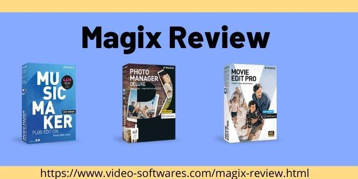 You are currently viewing Magix Review 2021- Best Video Editor Tool Or Not?
