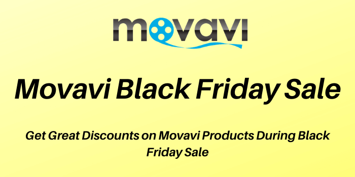 Save UpTo 70% Off Movavi Black Friday Sale 2021