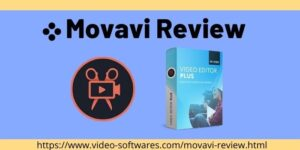 Movavi Review 2021 – Best Video Editor Or Not?