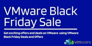 70% Off VMware Black Friday Sale & Deals 2021