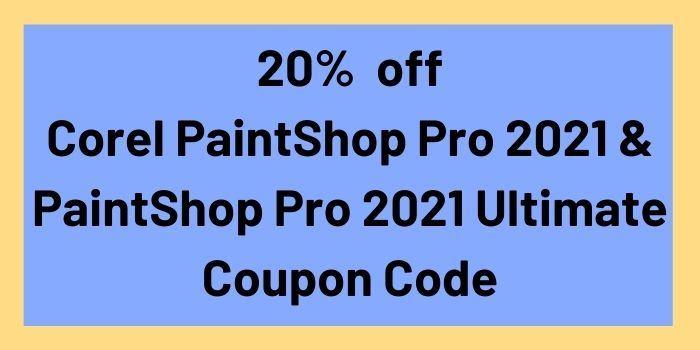 20% off Corel PaintShop Pro 2021 & PaintShop Pro 2021 Ultimate Coupon Code