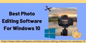 BEST PHOTO EDITING SOFTWARE FOR WINDOWS 10 2021
