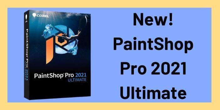 New! PaintShop Pro 2021 Ultimate