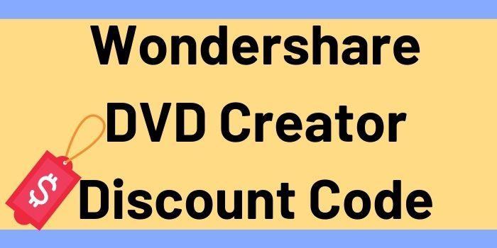 Wondershare DVD Creator Discount Code