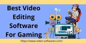 Best Video Editing Software For Gamers 2021 & Free