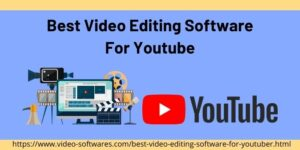 Read more about the article Best 10 Video Editing Software For Youtuber 2021