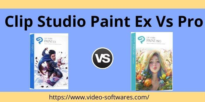 Clip Studio Paint EX vs Pro 2021 – Comparison Pro and Ex