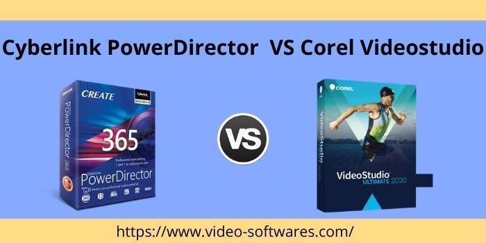 Cyberlink PowerDirector VS Corel VideoStudio 2021