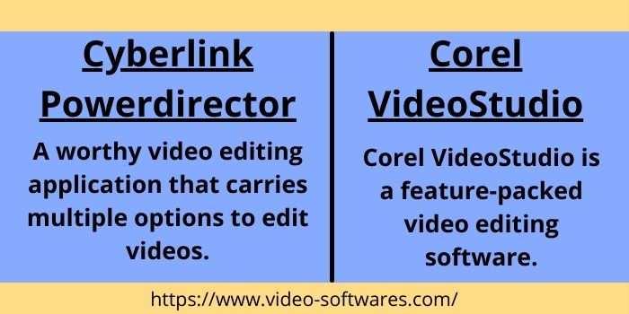 Cyberlink Powerdirector VS Corel Videostudio Overview