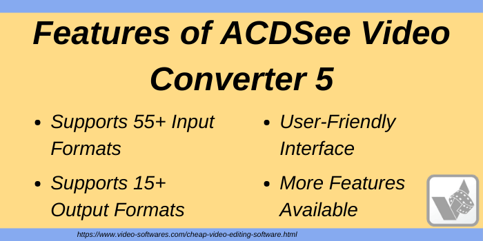 Features of ACDSee Video Converter 5