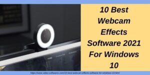 10 Best Webcam Effects Software 2021 For Windows 10