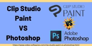 Clip Studio Paint VS Photoshop 2021 – Which One is better for Beginners?
