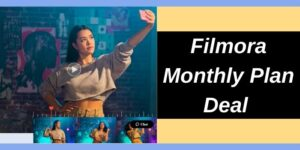 Filmora Monthly Plan Discount