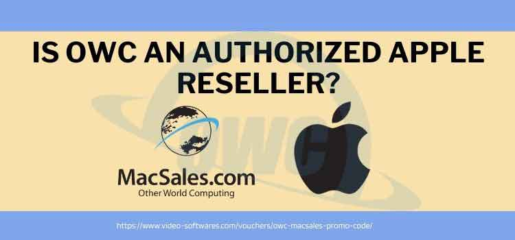 Is OWC An Authorized Apple Reseller