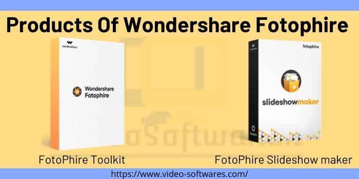 Products Of Wondershare Fotophire