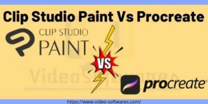 Clip Studio Paint Vs Procreate 2021- Which One Best?
