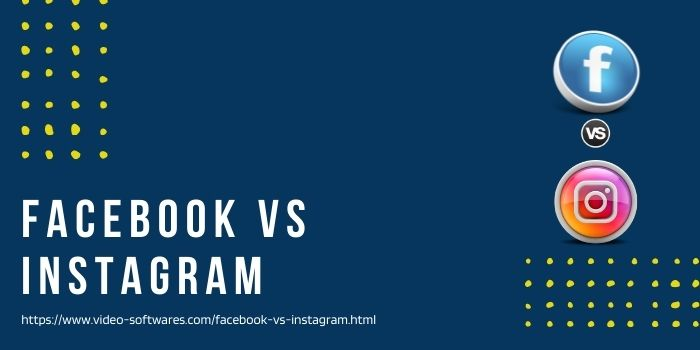 Read more about the article Facebook Vs Instagram for Business 2021
