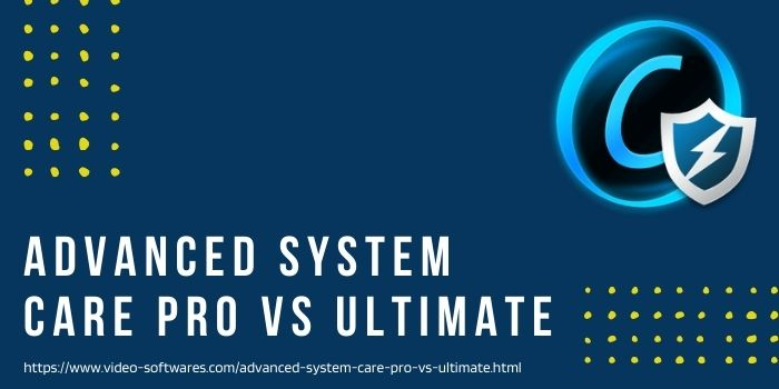 Read more about the article Advanced SystemCare Pro Vs Ultimate 2021 | A Detailed Comparison!