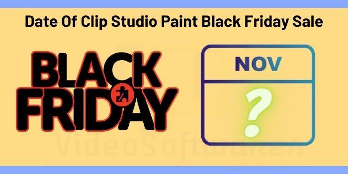 Date Of Clip Studio Paint Black Friday Sale