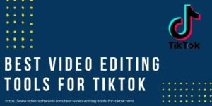 Read more about the article Best Video Editing Tools For TikTok 2021 | Make Your Videos More Attractive
