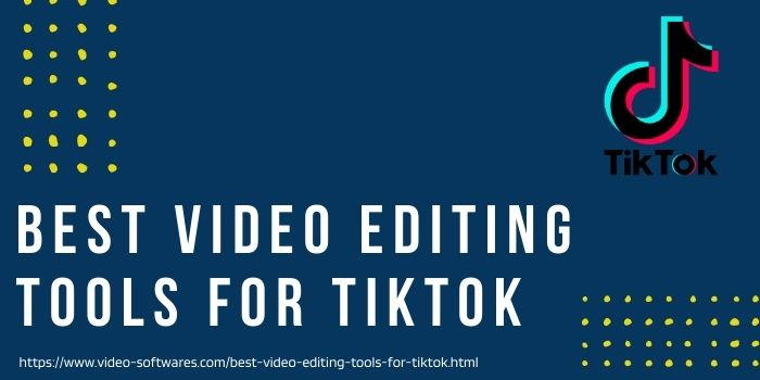 You are currently viewing Best Video Editing Tools For TikTok 2021 | Make Your Videos More Attractive