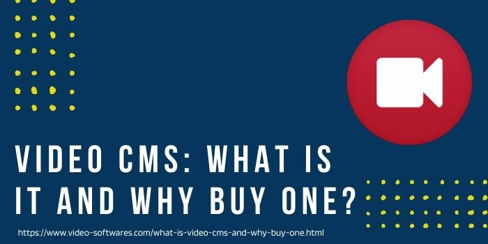 Read more about the article Video CMS: What is It and Why Buy One?